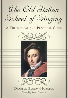 The Old Italian School of Singing By Bloem-hubatka, Daniela