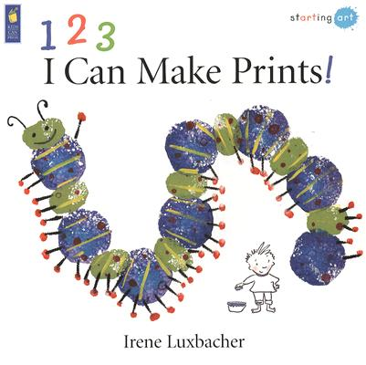123 I Can Make Prints! By Luxbacher, Irene